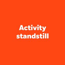 Activity standstill